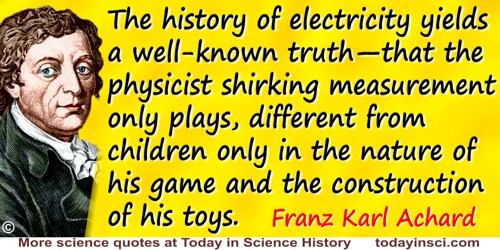 Franz Karl Achard quote: The determination of the relationship and mutual dependence of the facts in particular cases must be th