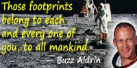 Buzz Aldrin quote Those footprints belong to … all mankind