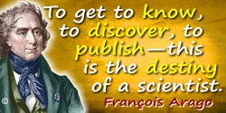 Fran�ois Arago quote Destiny of a scientist