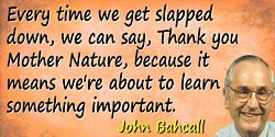John N. Bahcall quote We're about to learn something important