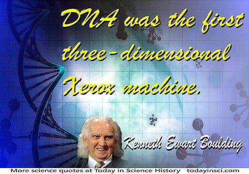 Kenneth Ewart Boulding quote DNA …. Xerox Machine