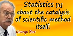 George E.P. Box quote: The reason that, having started as a chemist, I became a statistician was that Statistics seemed