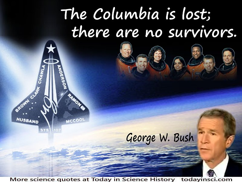 "George W Bush quote ""The Columbia is lost; there are no survivors"" on Space Shuttle Columbia Logo and astronauts background"