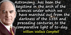 W. Wallace Campbell quote: That the main results of the astronomer's work are not so immediately practical does not detract from