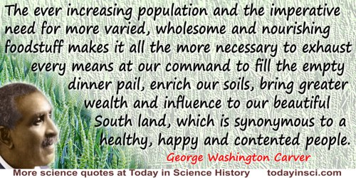 George Washington Carver quote: The rapid growth of industry, the ever increasing population and the imperative need for more va