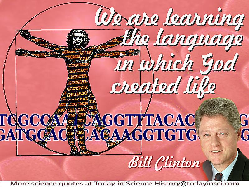 "bill clinton we are learning the language in which god created  president clinton quote ""today we are learning the language in which god created life"
