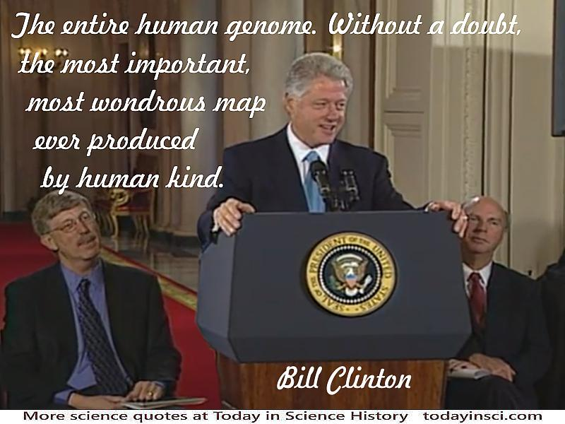 "President Clinton at podium + Quote ""We are here to celebrate…entire human genome…most wondrous map ever produced by human kind"""