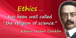 "Edwin Grant Conklin quote: Ethics … has been well called ""the religion of science."""