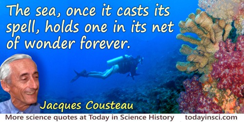 Jacques-Yves Cousteau quote: The sea, once it casts its spell, holds one in its net of wonder forever.