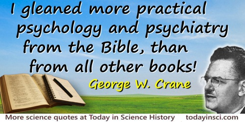 George W. Crane quote: I gleaned more practical psychology and psychiatry from the Bible, than from all other books!