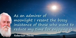 Robertson Davies quote: I don't really care how time is reckoned so long as there is some agreement about it,