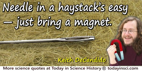 Keith DeCandido quote: Needle in a haystack's easy—just bring a magnet.