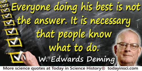 W. Edwards Deming quote: Everyone doing his best is not the answer. It is necessary that people know
