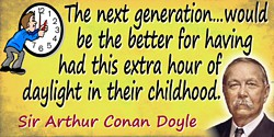 Arthur Conan Doyle quote Extra hour of daylight