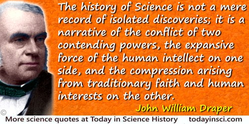 John William Draper quote: The history of Science is not a mere record of isolated discoveries; it is a narrative of the conflic
