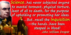 John William Draper quote: As to Science, she has never sought to ally herself to civil power. She has never attempted to throw