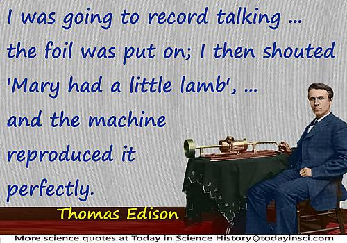 "Thomas Edison quote ""Mary Had a Little Lamb"", recording track background+colorized photo of Edison & a later tinfoil phonograph"