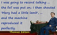 Thomas Edison quote �Mary Had a Little Lamb�, recording track background+colorized photo of Edison & a later tinfoil phonograph