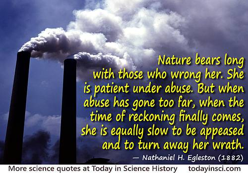 Nathaniel H. Egleston quote Nature bears long�equally slow to be appeased and to turn away her wrath
