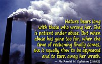 Nathaniel H. Egleston quote Nature bears long…equally slow to be appeased and to turn away her wrath