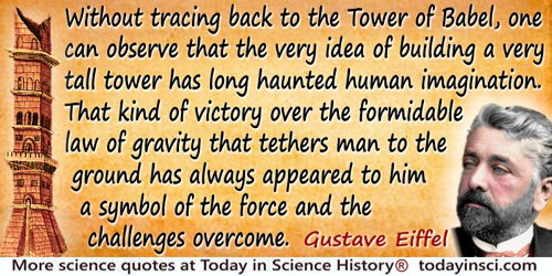 Gustave Eiffel quote: Without tracing back to the Tower of Babel, one can observe that the very idea of building a very tall tow