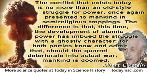 Albert Einstein quote ��development of atomic power has imbued the struggle with a ghostly character��