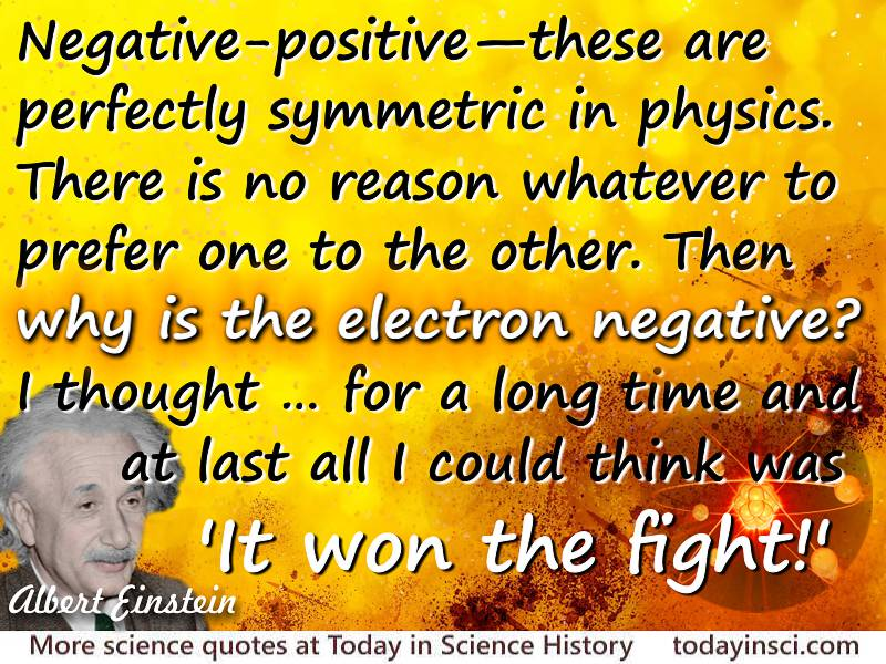 Albert Einstein quote Why is the electron negative