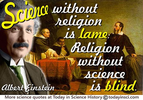 "Albert Einstein quote ""Science without religion is lame; religion without science is blind."""