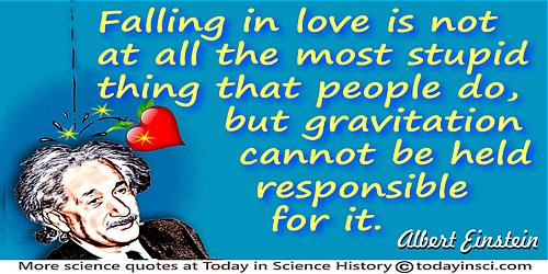 albert einstein quotes science quotes dictionary of  albert einstein quote falling in love is not at all the most stupid thing