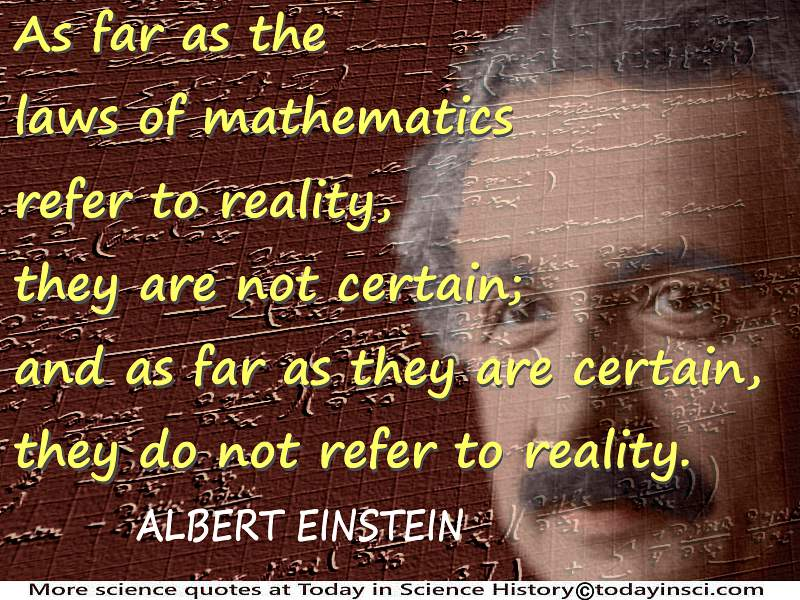 "Albert Einstein quote ""As far as the laws of mathematics refer to reality"" + Einstein notebook mathematics + Einstein face"