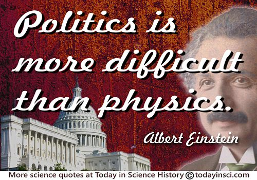 "Albert Einstein quote ""Politics is more difficult than physics"""