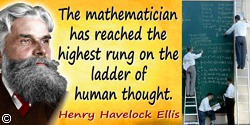 Havelock Ellis quote: The mathematician has reached the highest rung on the ladder of human thought.