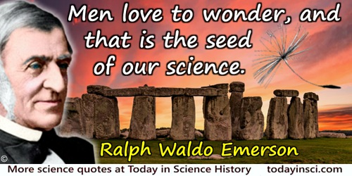 Ralph Waldo Emerson quote: Men love to wonder, and that is the seed of our science.