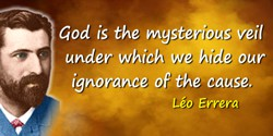 Léo Errera quote: God is the mysterious veil under which we hide our ignorance of the cause.