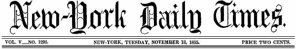 New York Daily Times logo for Tuesday, November 18, 1855