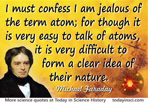 Michael Faraday quote I am jealous of the term atom