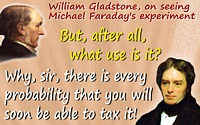 Michael Faraday quote You will soon be able to tax it!