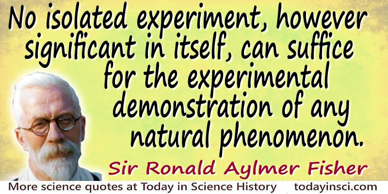 ronald aylmer fisher quote no isolated experiment can suffice