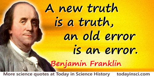 Benjamin Franklin Quotes 91 Science Quotes Dictionary Of Science Quotations And Scientist Quotes