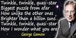 George Gamow quote Twinkle, twinkle, quasi-star