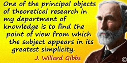 J. Willard Gibbs quote: One of the principal objects of theoretical research in my department of knowledge is to find the point