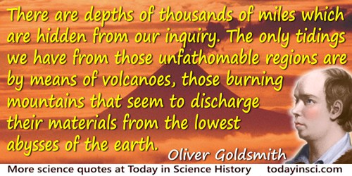 Oliver Goldsmith quote: [T]here are depths of thousands of miles which are hidden from our inquiry. The only tidings we have fro