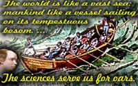 Oliver Goldsmith quote Mankind like a vessel on tempestuous sea…Sciences serve us for oars.
