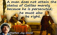 Stephen Jay Gould quote The status of Galileo