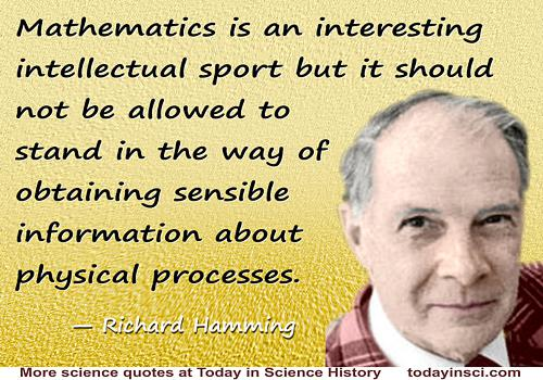 "Richard Hamming quote ""Mathematics is an interesting intellectual sport"""