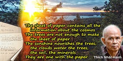 Thich Nhat Hanh quote: The sheet of paper contains all the information about the cosmos … The trees are not enough to make the s