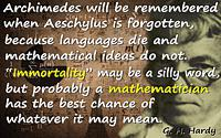 G.H. Hardy quote �Languages die and mathematical ideas do not.�