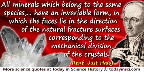 René-Just Haüy quote: A casual glance at crystals may lead to the idea that they were pure sports of nature, but this is simply