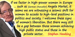 Stephen W. Hawking quote: If we factor in high-powered women in Europe as well, such as [German Chancellor] Angela Merkel,