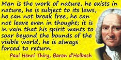 Paul Henri Thiry, Baron d' Holbach quote: Men always fool themselves when they give up experience for systems born of the imagin